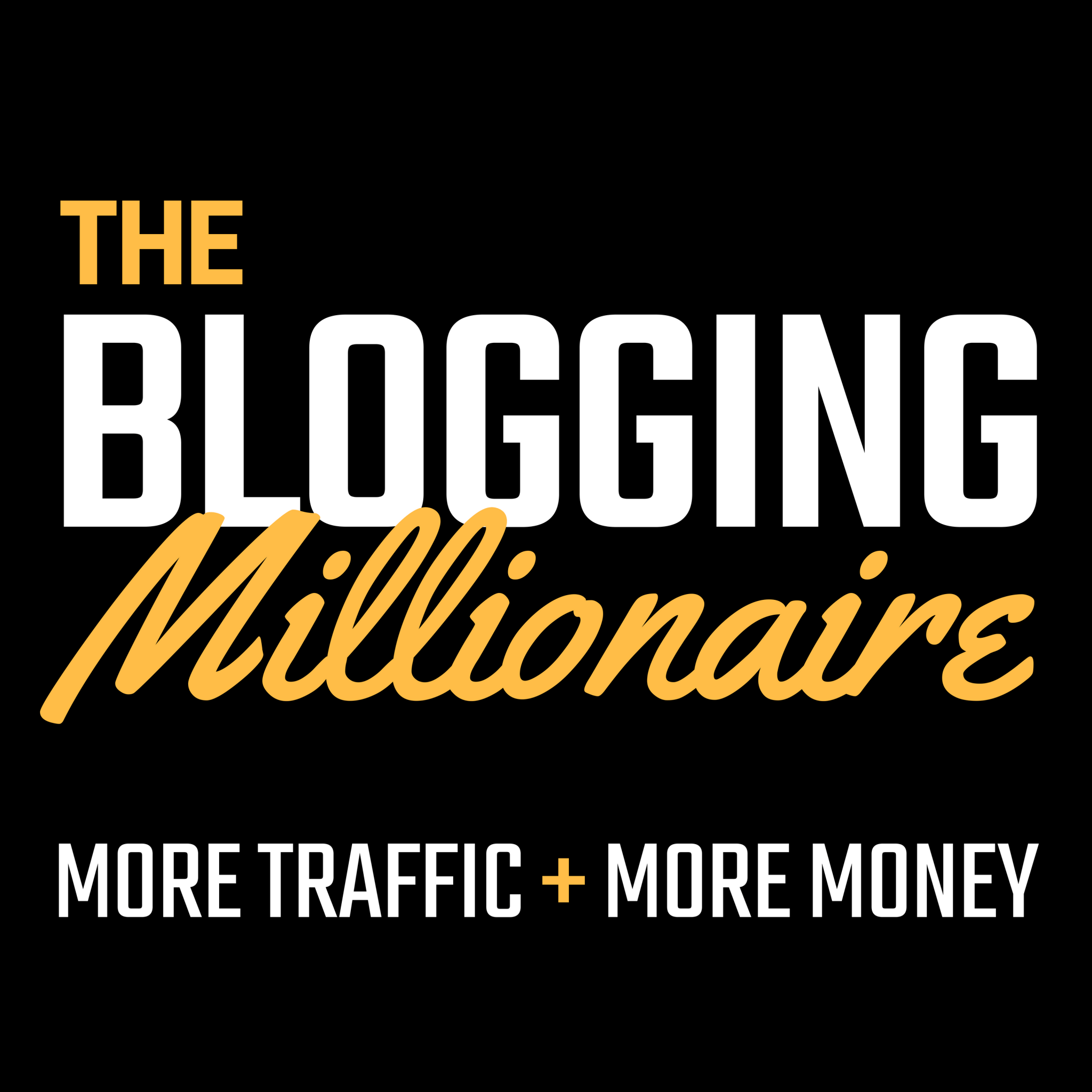 blogging millionaire podcast cover art